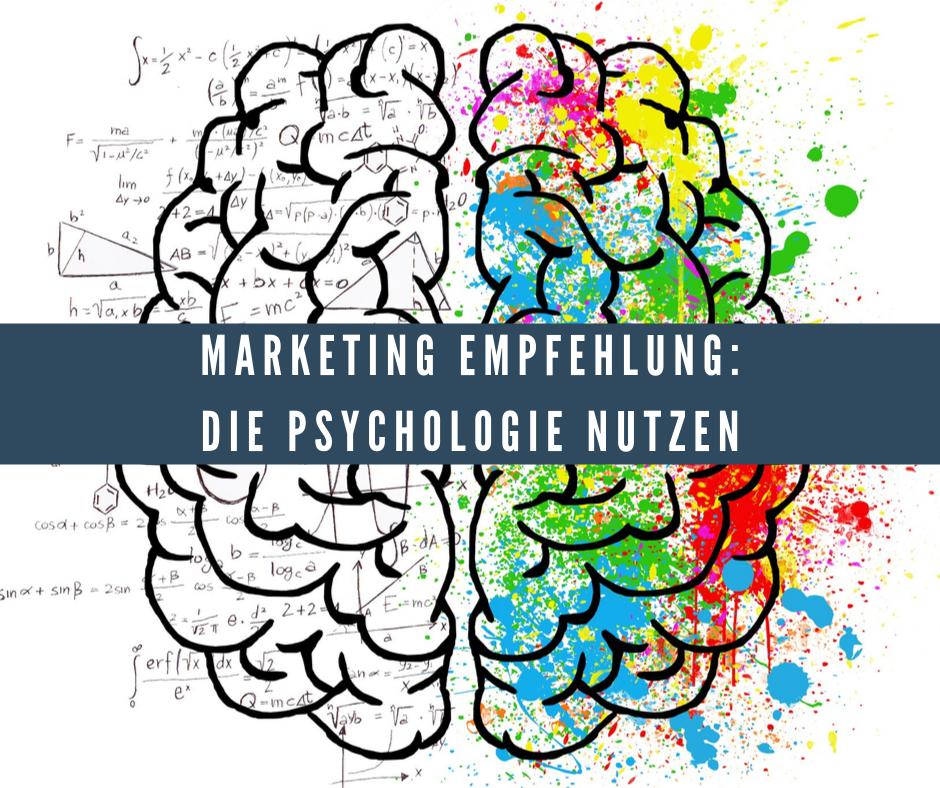 Marketing Empfehlung: Psychologie nutzen
