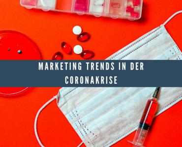 Marketing Trends in der Coronakrise