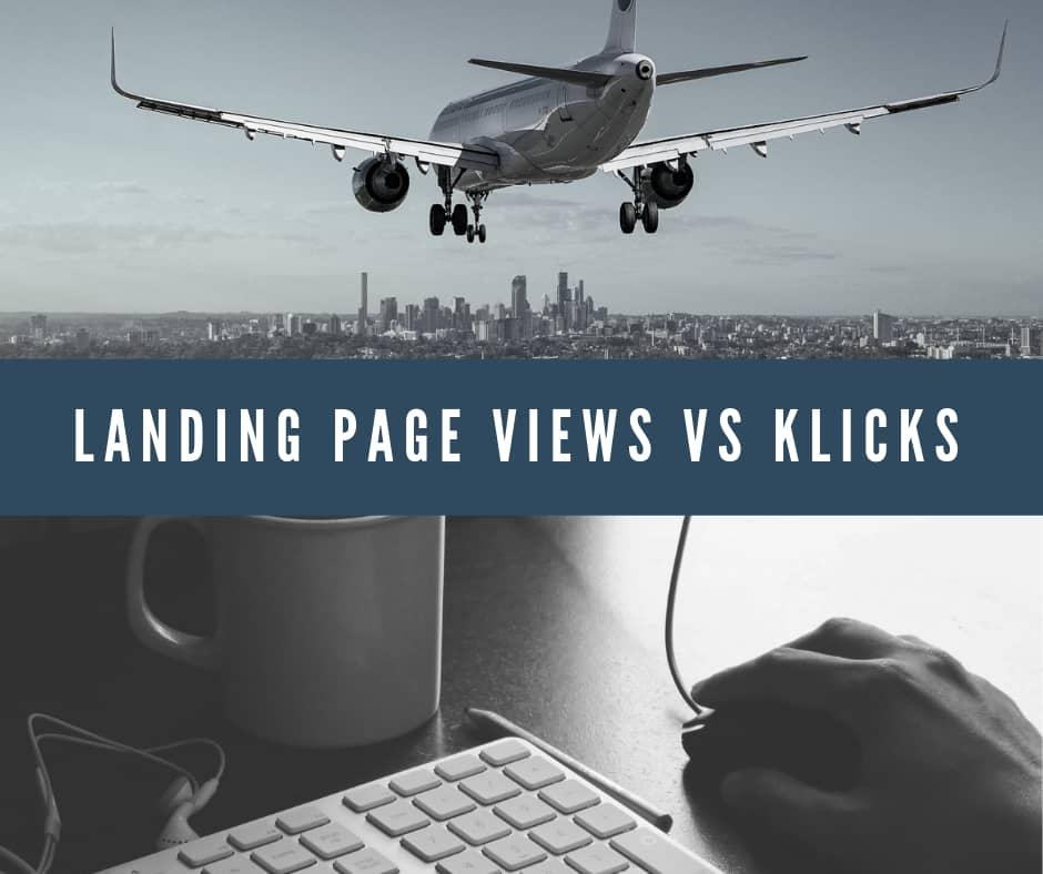 Unterschied zwischen Klicks und Landing Page Views